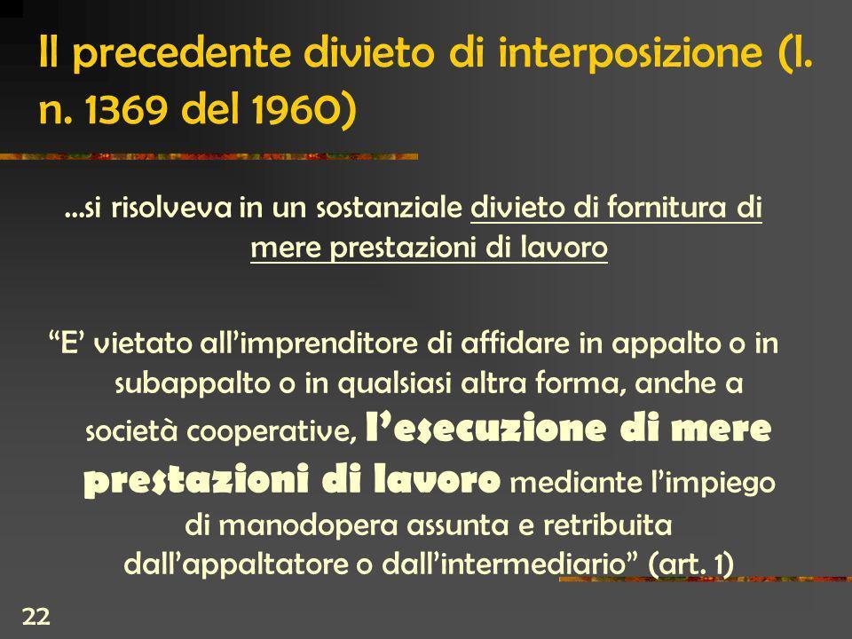 22 Il precedente divieto di interposizione (l. n.