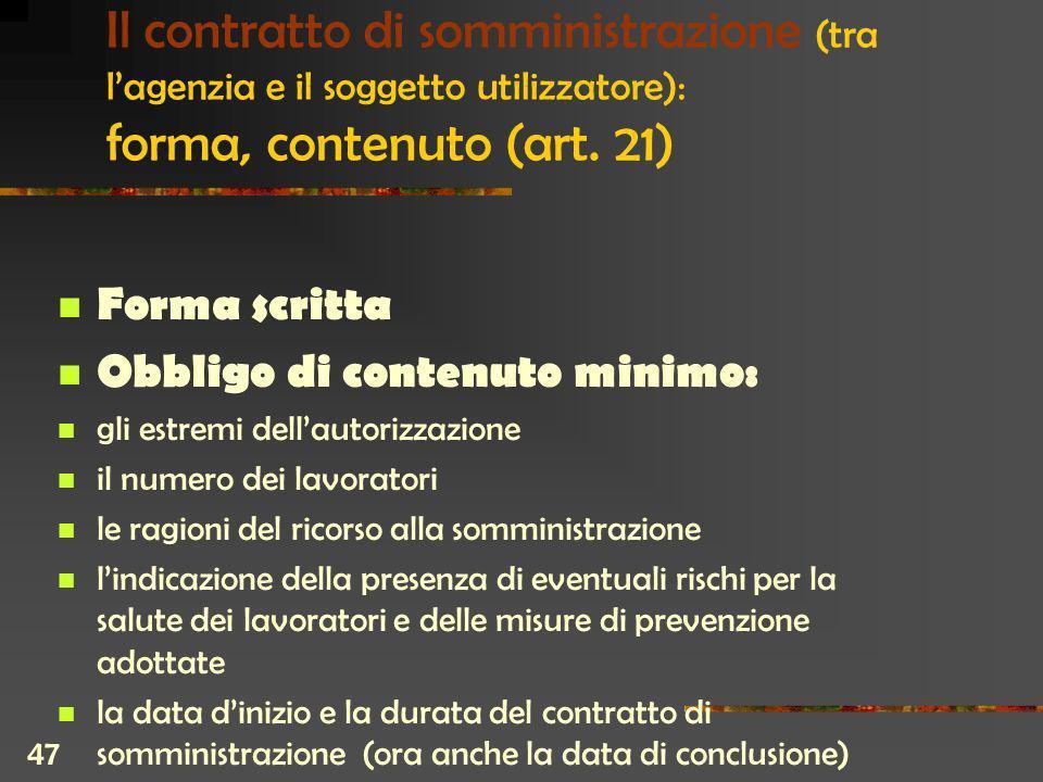 47 Il contratto di somministrazione (tra lagenzia e il soggetto utilizzatore): forma, contenuto (art.