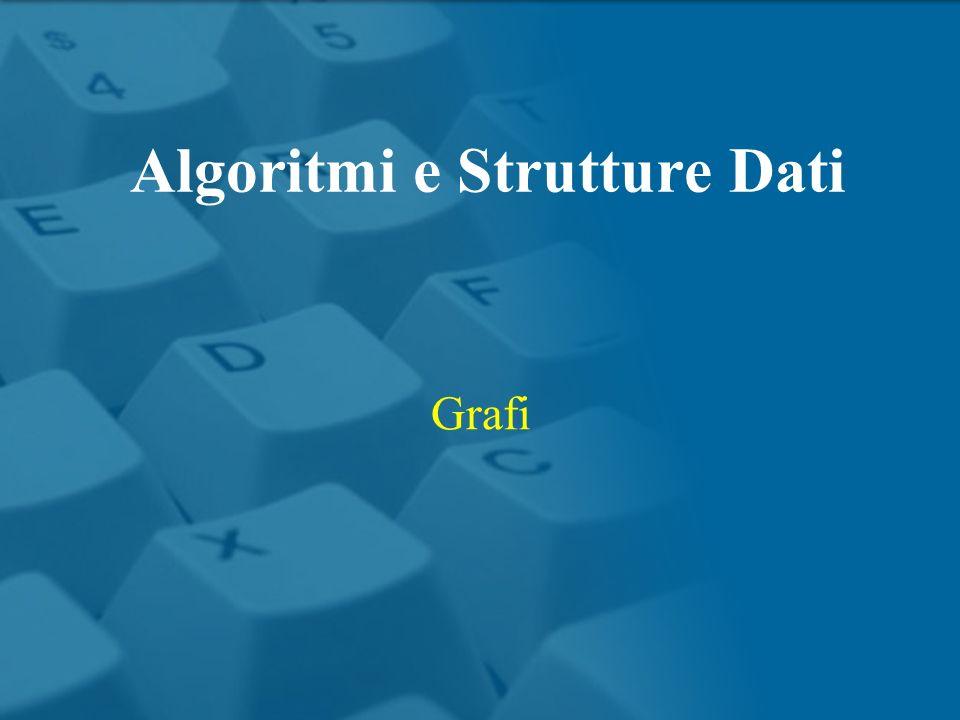 Grafi Algoritmi e Strutture Dati