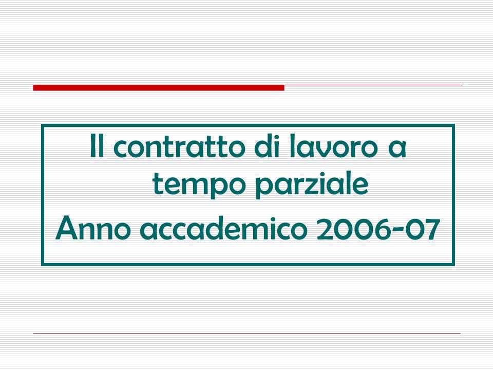 Il contratto di lavoro a tempo parziale Anno accademico 2006-07