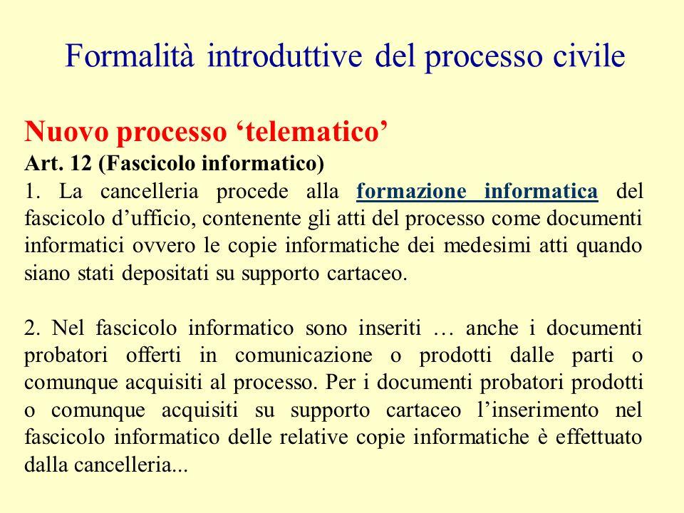 Formalità introduttive del processo civile Vecchio processo cartaceo Art. 168 c.p.c. (Iscrizione della causa a ruolo e formazione del fascicolo duffic