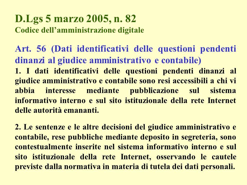 D.Lgs 5 marzo 2005, n. 82 Codice dellamministrazione digitale Art. 56 (Dati identificativi delle questioni pendenti dinanzi al giudice amministrativo