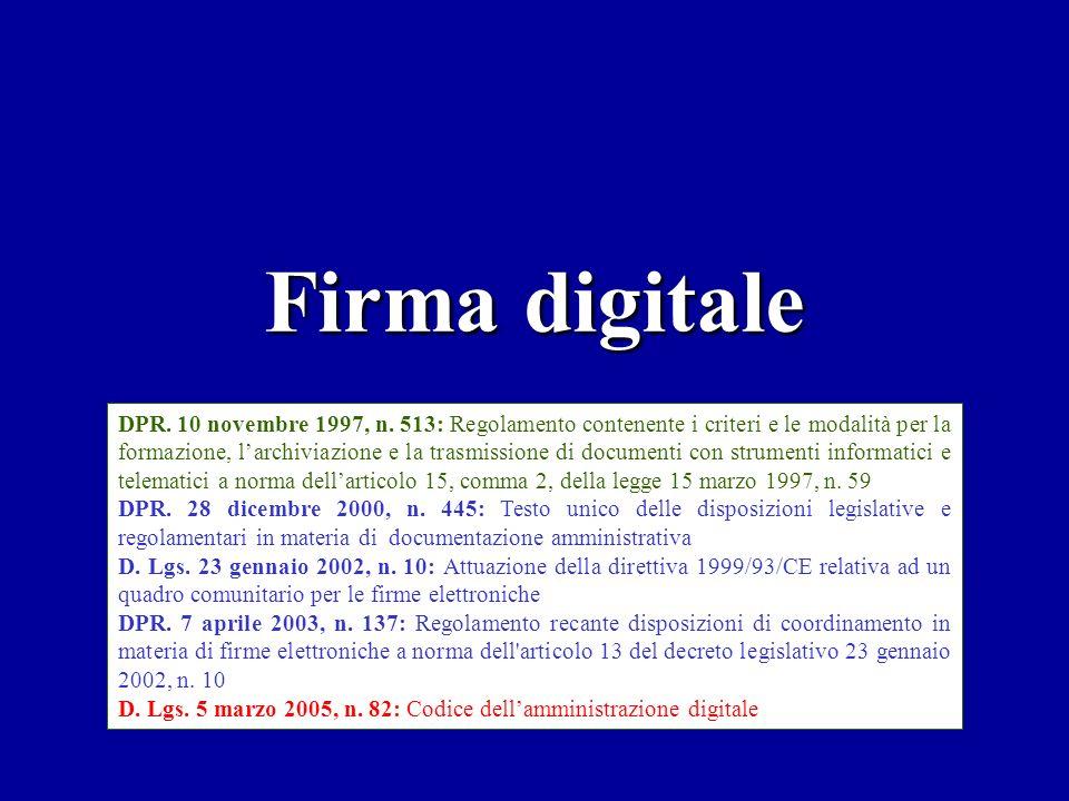 Firma digitale DPR. 10 novembre 1997, n. 513: Regolamento contenente i criteri e le modalità per la formazione, larchiviazione e la trasmissione di do