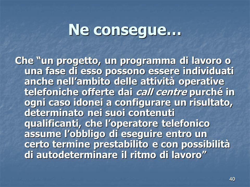 40 Ne consegue… Che un progetto, un programma di lavoro o una fase di esso possono essere individuati anche nellambito delle attività operative telefo
