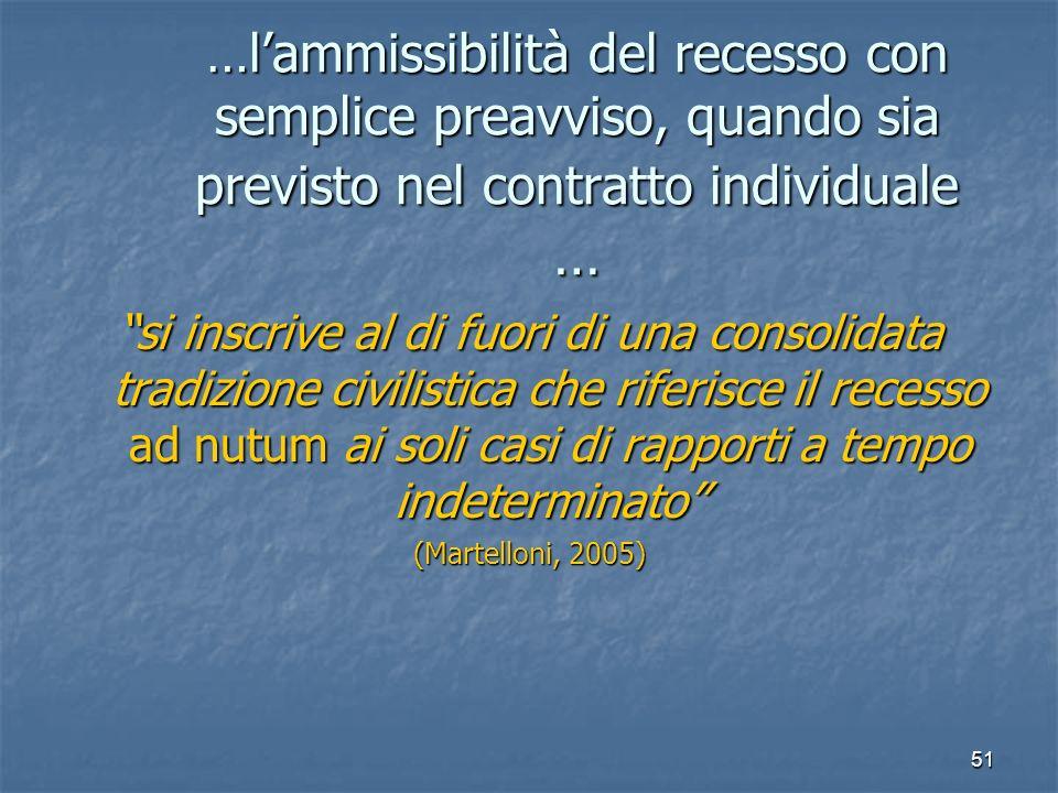 51 …lammissibilità del recesso con semplice preavviso, quando sia previsto nel contratto individuale … si inscrive al di fuori di una consolidata trad