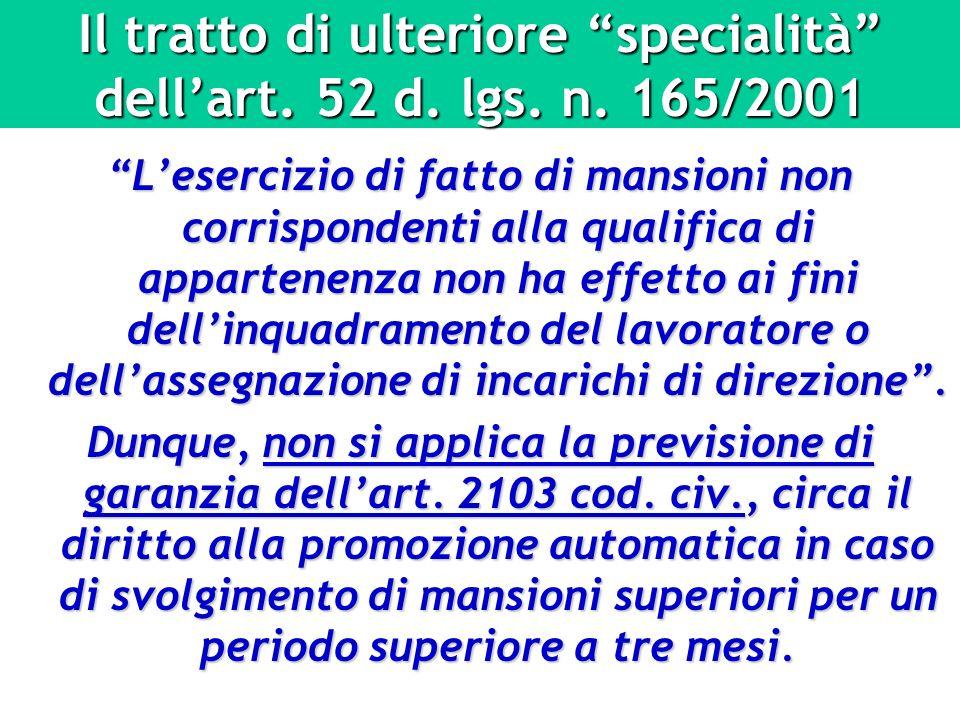 Il tratto di ulteriore specialità dellart. 52 d. lgs. n. 165/2001 Lesercizio di fatto di mansioni non corrispondenti alla qualifica di appartenenza no