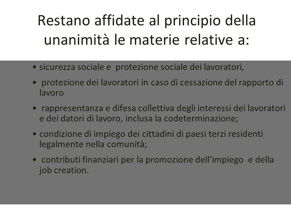 Art. 118 (attuale 137) 1) Competenze sociali più ampie – ampliamento delle materie in cui è possibile la decisione a maggioranza qualificata (già ambi