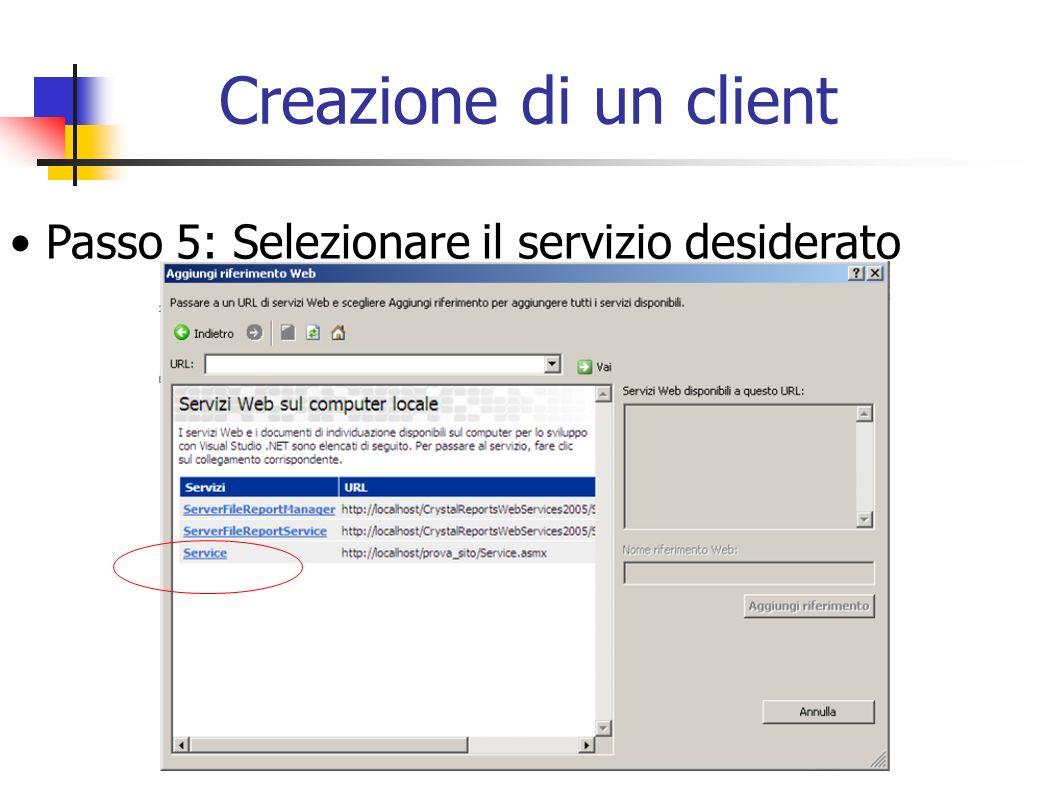 Creazione di un client Passo 5: Selezionare il servizio desiderato