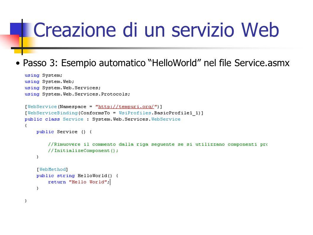 Creazione di un servizio Web Passo 3: Esempio automatico HelloWorld nel file Service.asmx