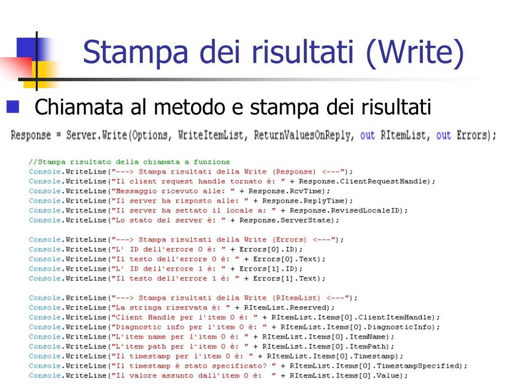 Stampa dei risultati (Write) Chiamata al metodo e stampa dei risultati