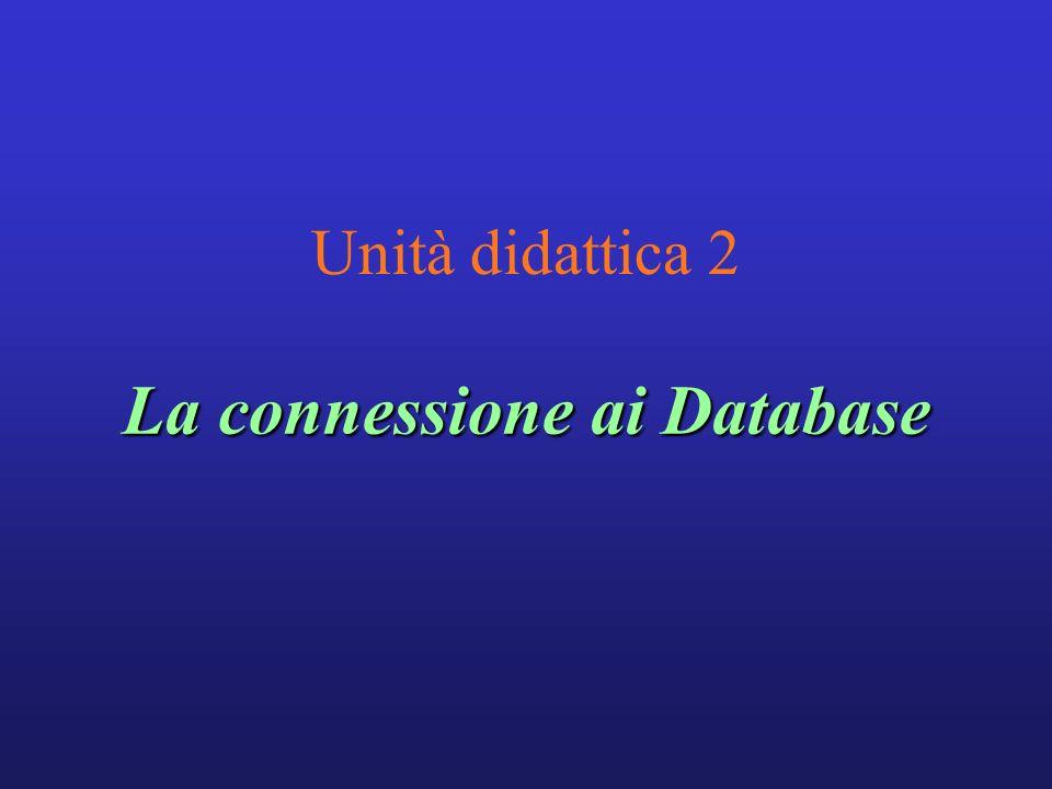 Unità didattica 2 La connessione ai Database