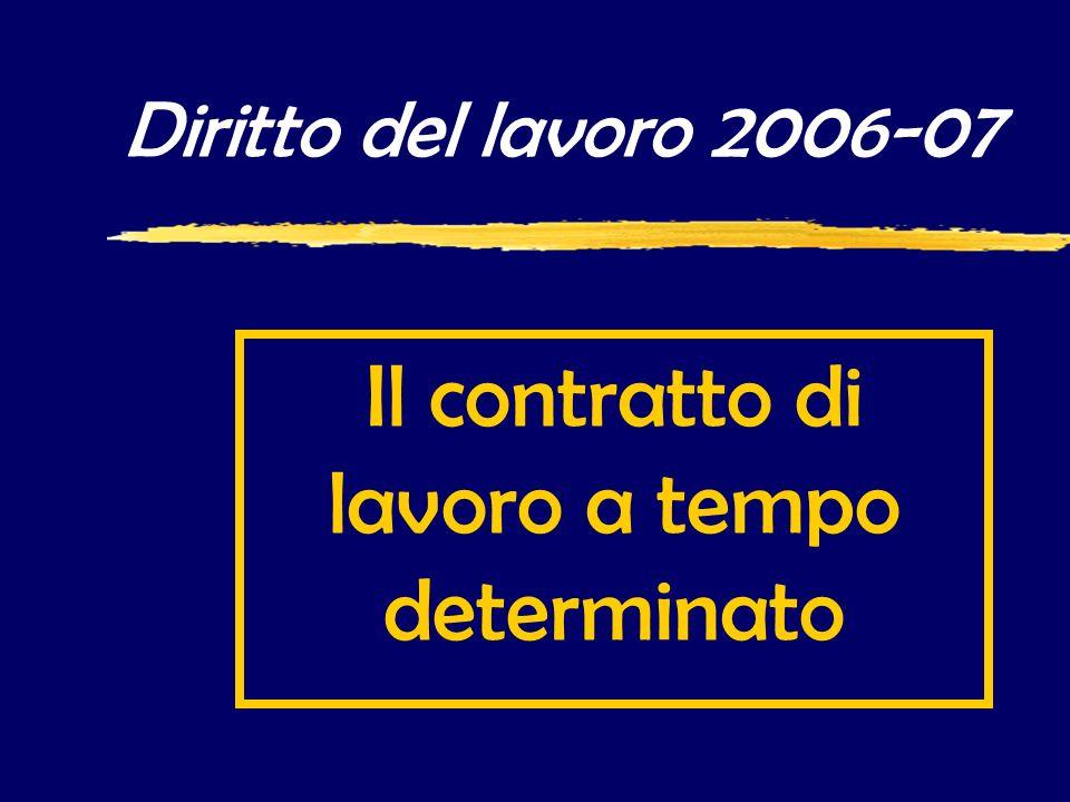 Diritto del lavoro 2006-07 Il contratto di lavoro a tempo determinato
