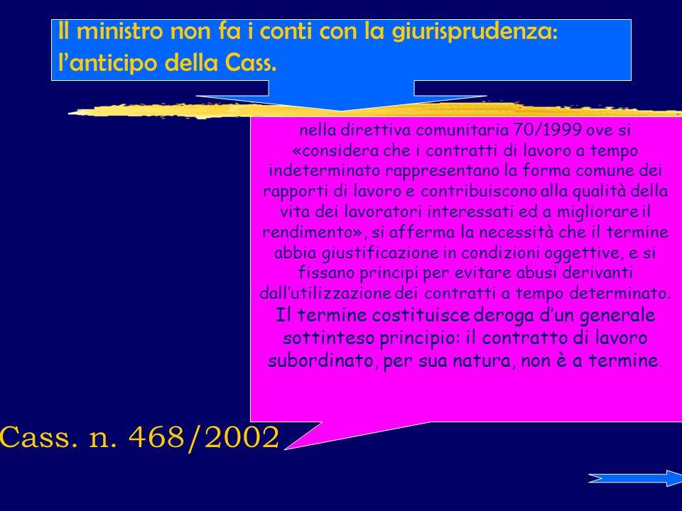 Cass. n. 468/2002 Il ministro non fa i conti con la giurisprudenza: lanticipo della Cass.