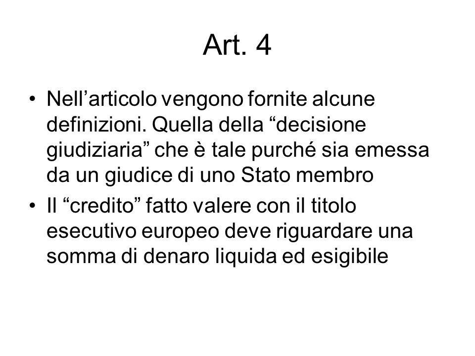 Art. 4 Nellarticolo vengono fornite alcune definizioni.