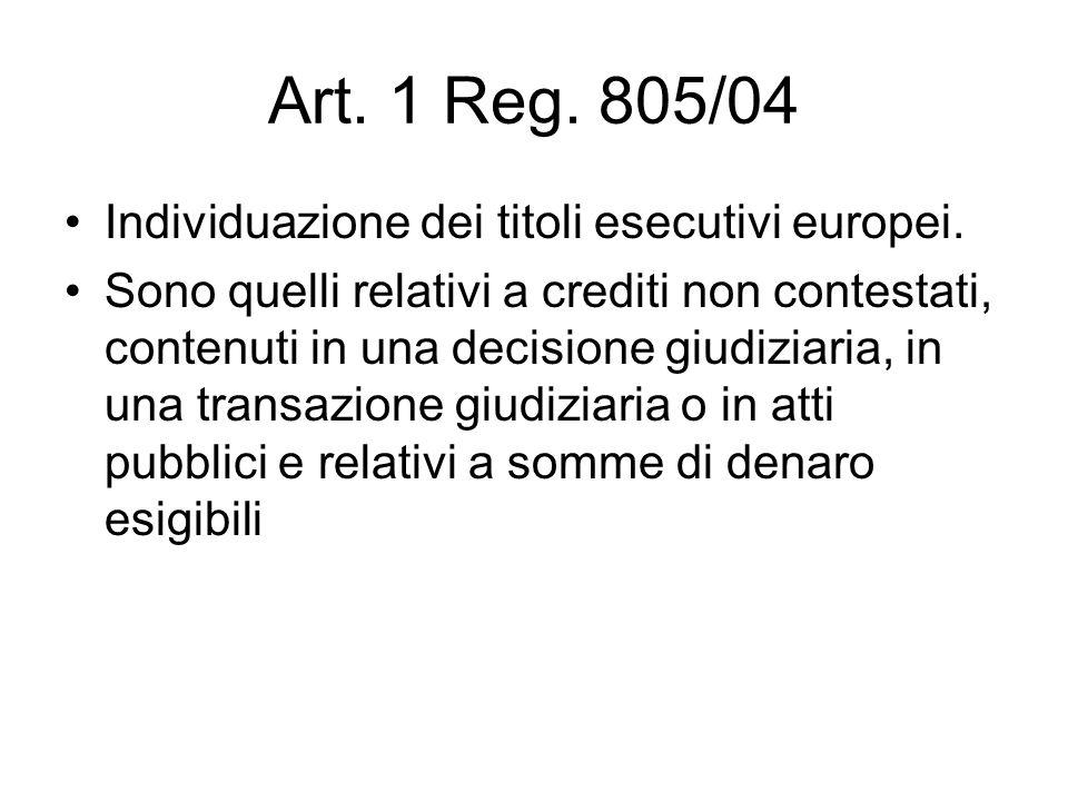 Art. 1 Reg. 805/04 Individuazione dei titoli esecutivi europei.