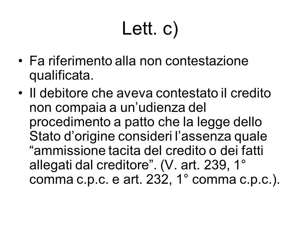 Lett. c) Fa riferimento alla non contestazione qualificata.