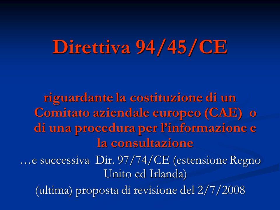 Direttiva 94/45/CE riguardante la costituzione di un Comitato aziendale europeo (CAE) o di una procedura per linformazione e la consultazione …e succe