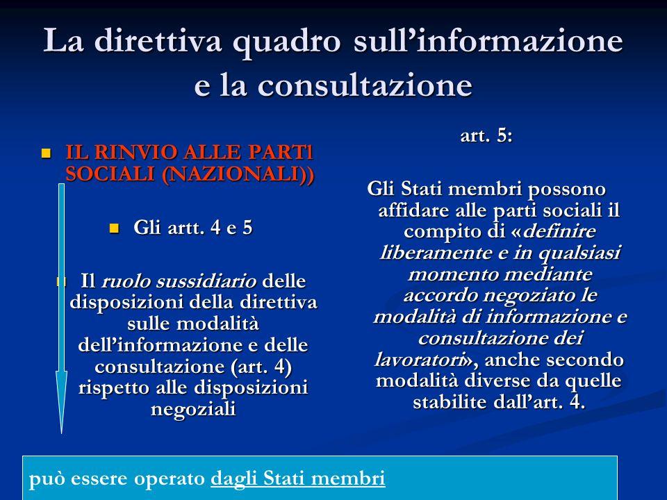 La direttiva quadro sullinformazione e la consultazione IL RINVIO ALLE PARTl SOCIALI (NAZIONALI)) IL RINVIO ALLE PARTl SOCIALI (NAZIONALI)) Gli artt.