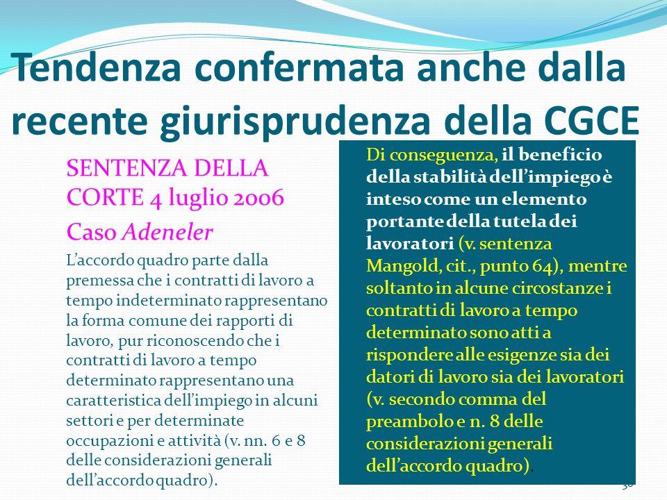 36 Tendenza confermata anche dalla recente giurisprudenza della CGCE SENTENZA DELLA CORTE 4 luglio 2006 Caso Adeneler Laccordo quadro parte dalla prem