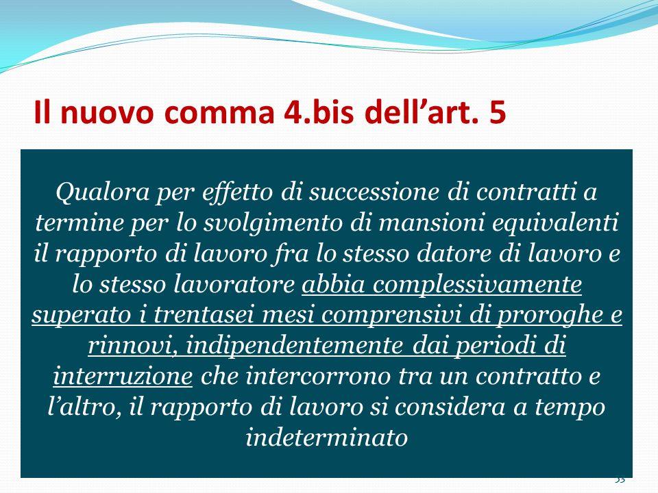 53 Il nuovo comma 4.bis dellart. 5 Qualora per effetto di successione di contratti a termine per lo svolgimento di mansioni equivalenti il rapporto di