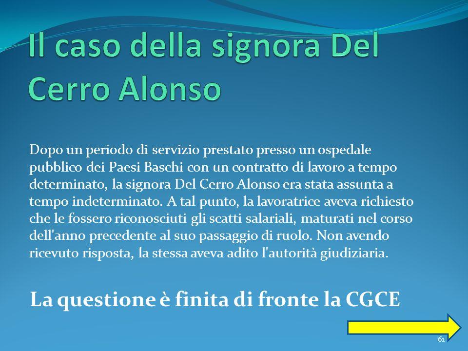 61 Dopo un periodo di servizio prestato presso un ospedale pubblico dei Paesi Baschi con un contratto di lavoro a tempo determinato, la signora Del Ce
