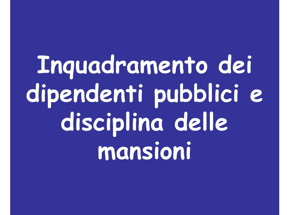 (1) Lo spostamento del dipendente pubblico a mansioni equivalenti Il vecchio testo dellart.
