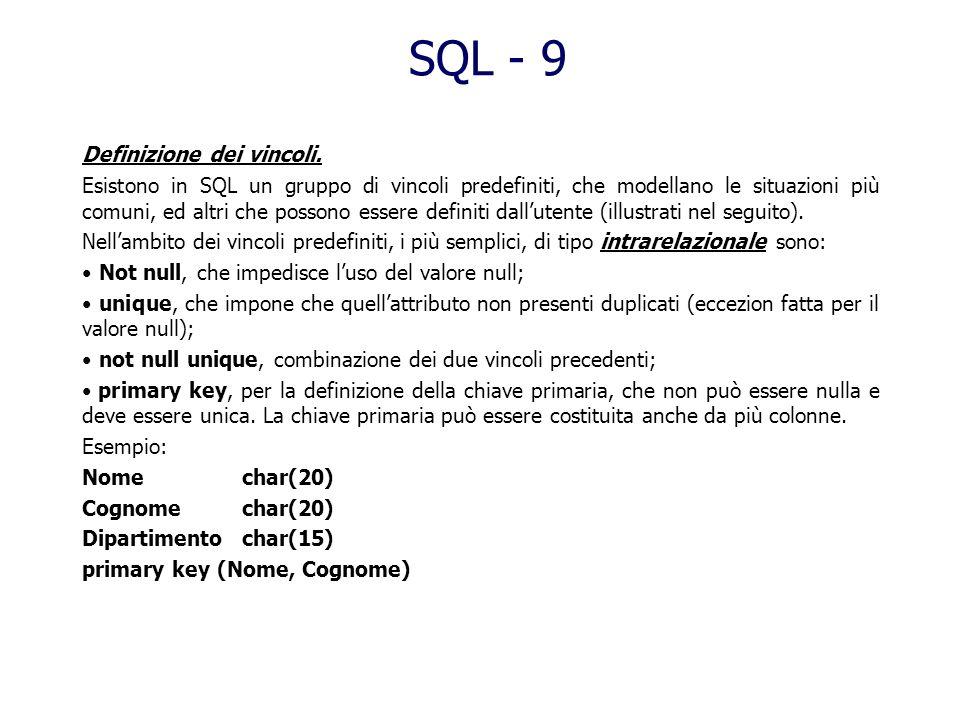 SQL - 8 Definizione dei domini. Per specificare ogni dominio di ogni attributo (ossia linsieme dei valori ammessi come validi per il medesimo), di pos