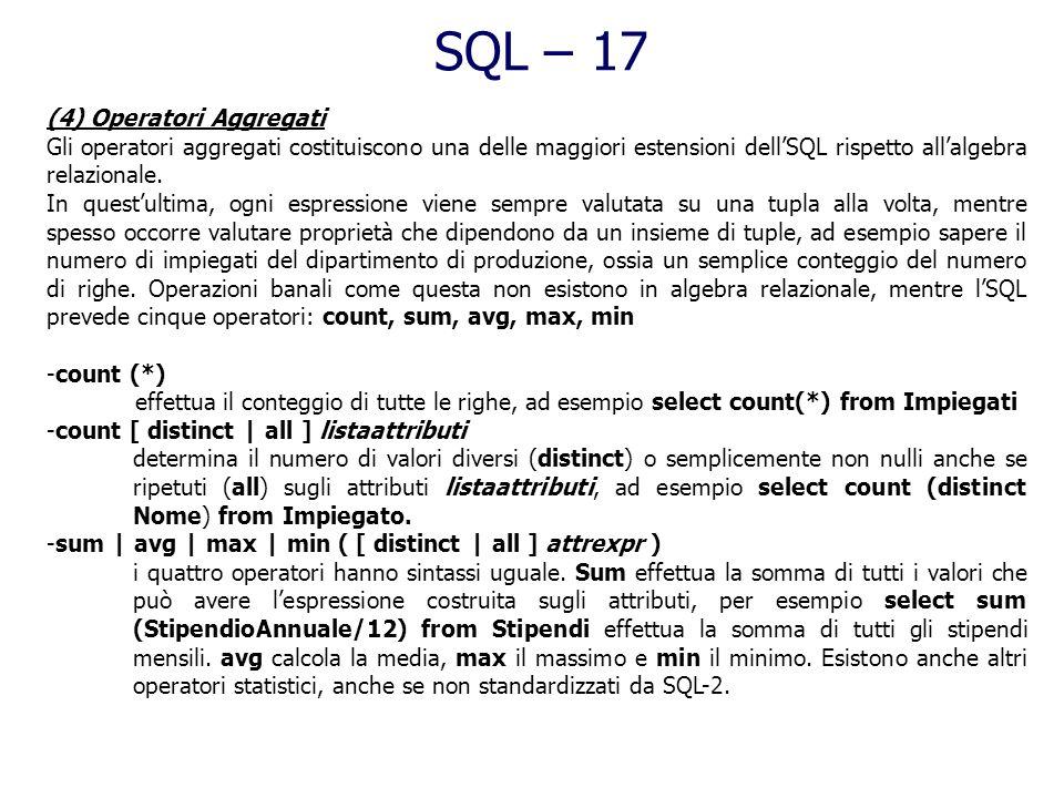 SQL – 16 (2) Alias Come seconda differenza, si può associare uno o più nomi fittizi ad ogni tabella o attributo questo per potere usare delle abbrevia