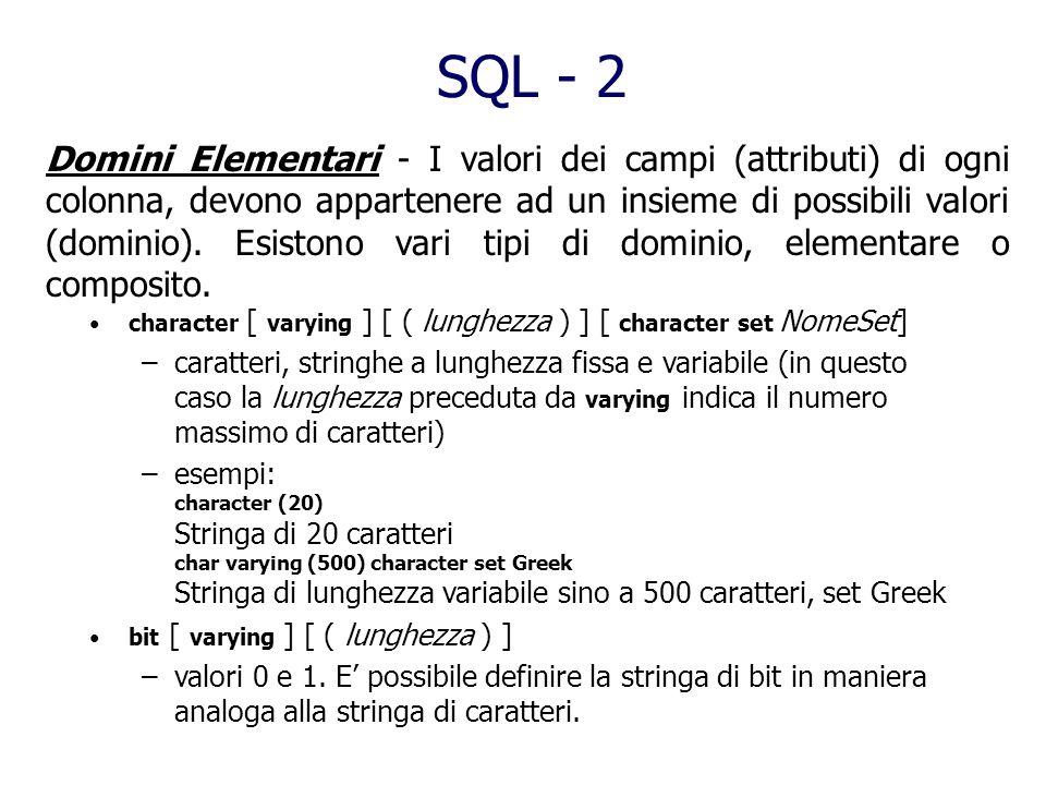 SQL Structured Query Language Linguaggio realizzato presso il laboratorio di ricerca IBM di S.Jose negli anni 70 Esso contiene sia le funzionalità di