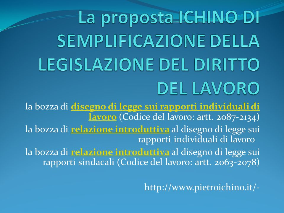 la bozza di disegno di legge sui rapporti individuali di lavoro (Codice del lavoro: artt. 2087-2134)disegno di legge sui rapporti individuali di lavor