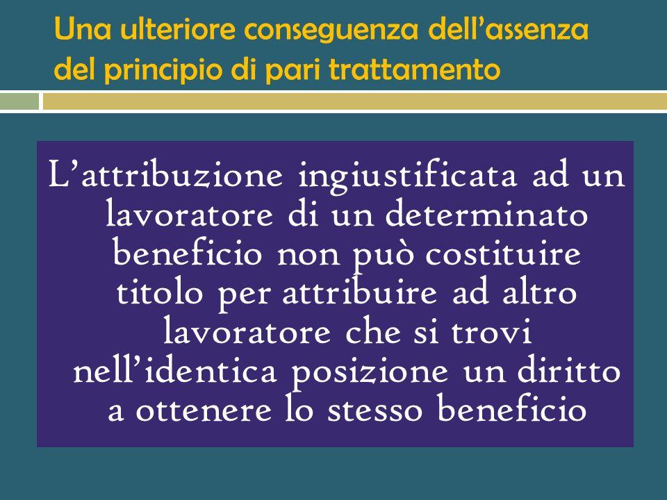 Unapplicazione successiva ( Trib. Milano 5/7/00) Posto che non esiste un diritto del lavoratore alla parità di trattamento, deve considerarsi legittim
