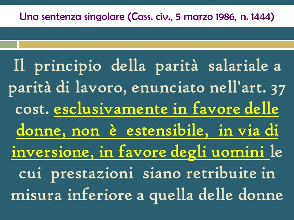 (III) Come oggetto prioritario dei divieti di discriminazione sul lavoro Art. 37 cost. La donna lavoratrice ha gli stessi diritti e, a parità di lavor