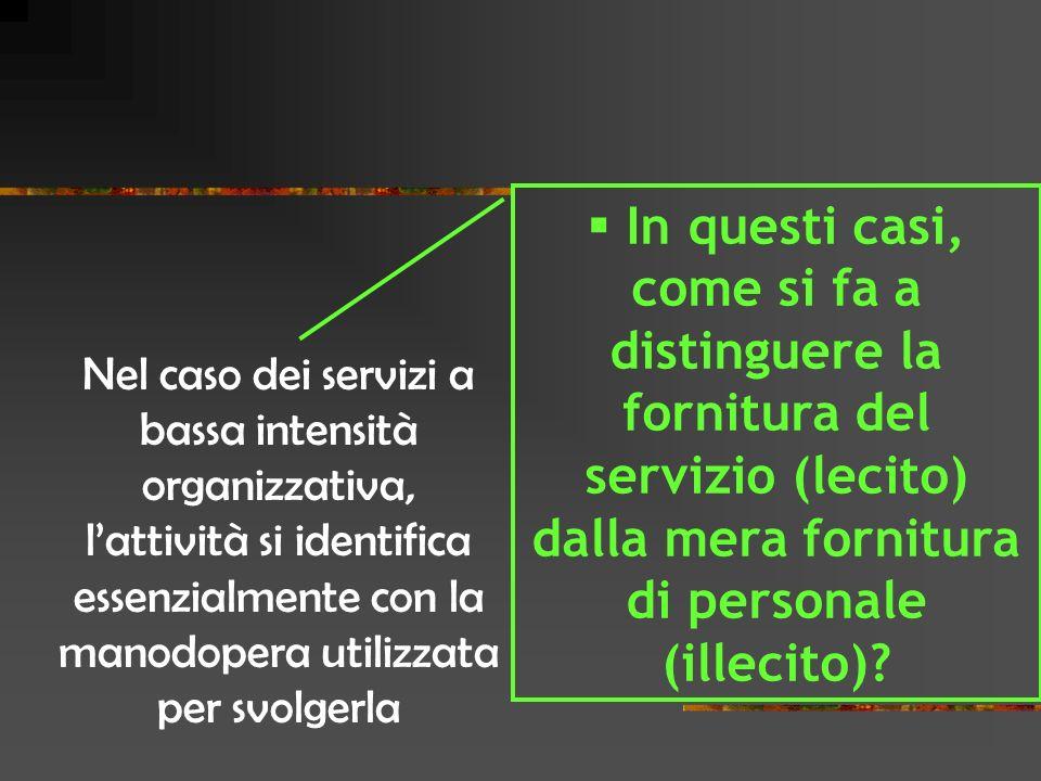 Nel caso dei servizi a bassa intensità organizzativa, lattività si identifica essenzialmente con la manodopera utilizzata per svolgerla In questi casi