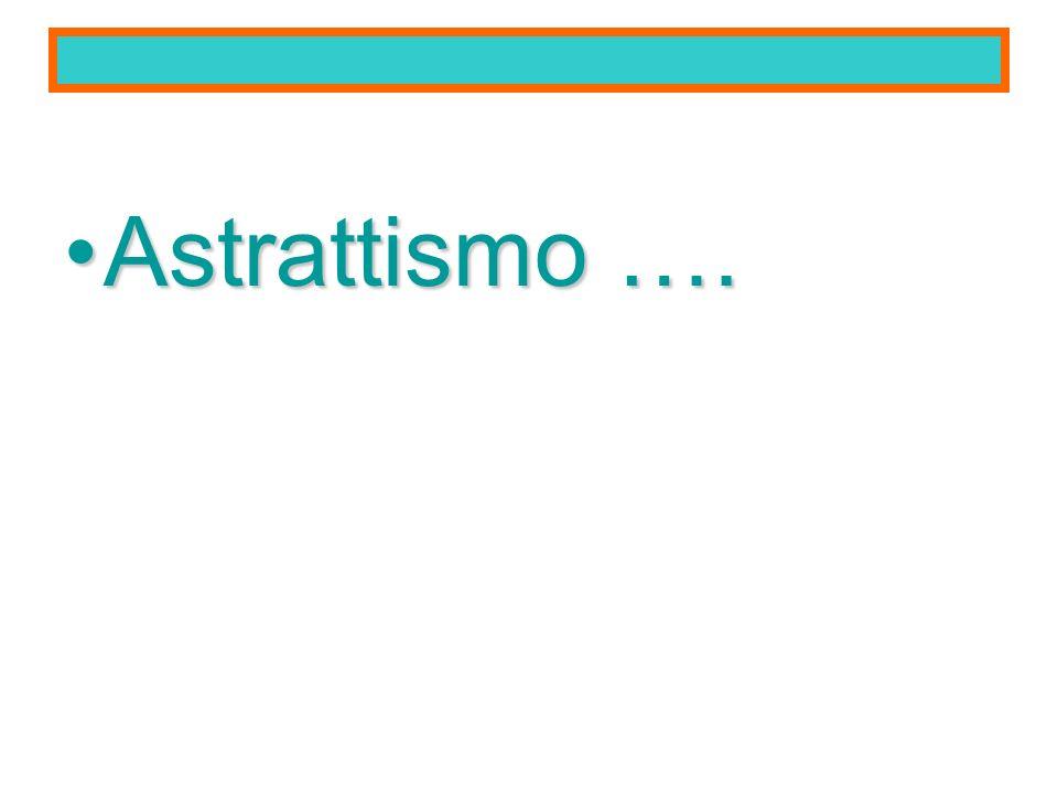 Astrattismo ….Astrattismo ….