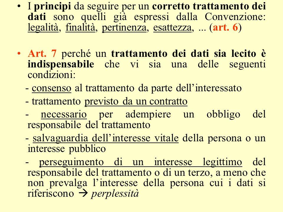 I principi da seguire per un corretto trattamento dei dati sono quelli già espressi dalla Convenzione: legalità, finalità, pertinenza, esattezza,... (