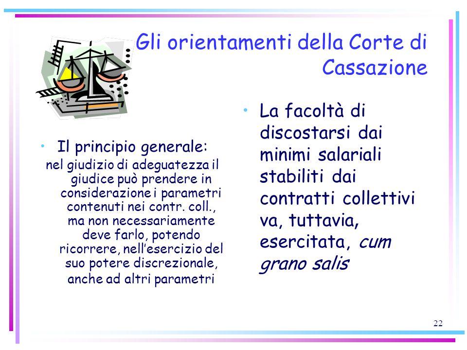 22 Gli orientamenti della Corte di Cassazione Il principio generale: nel giudizio di adeguatezza il giudice può prendere in considerazione i parametri