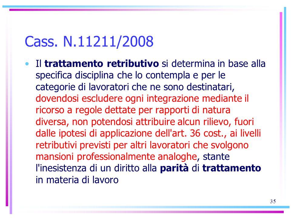 Cass. N.11211/2008 Il trattamento retributivo si determina in base alla specifica disciplina che lo contempla e per le categorie di lavoratori che ne