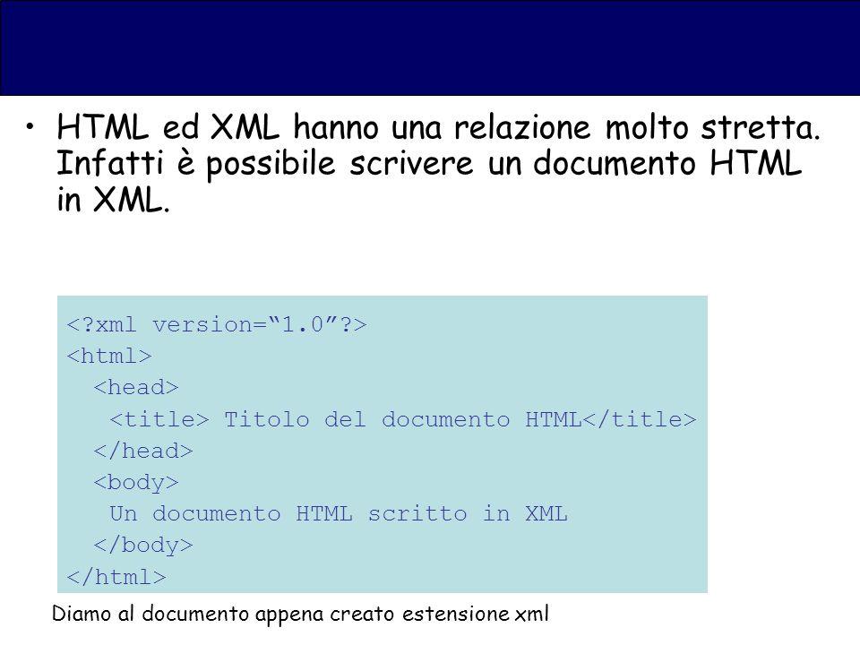 HTML ed XML hanno una relazione molto stretta.