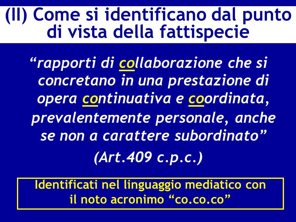 (II) Come si identificano dal punto di vista della fattispecie rapporti di collaborazione che si concretano in una prestazione di opera continuativa e