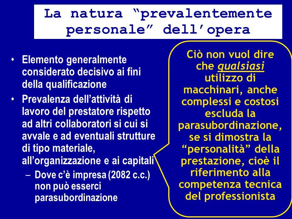 La natura prevalentemente personale dellopera Elemento generalmente considerato decisivo ai fini della qualificazione Prevalenza dellattività di lavor