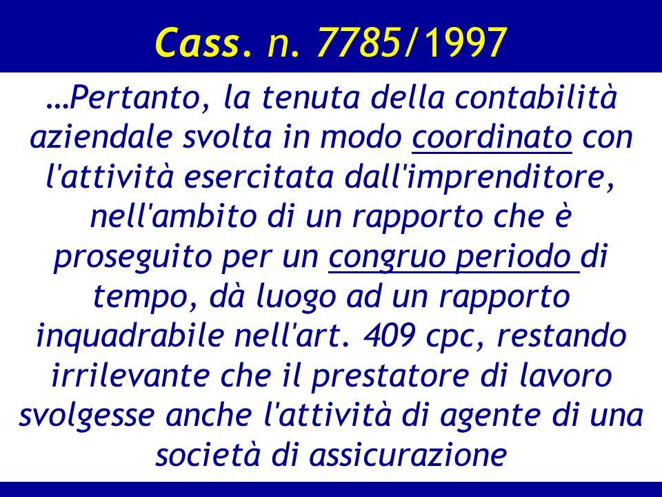 Cass. n. 7785/1997 …Pertanto, la tenuta della contabilità aziendale svolta in modo coordinato con l'attività esercitata dall'imprenditore, nell'ambito