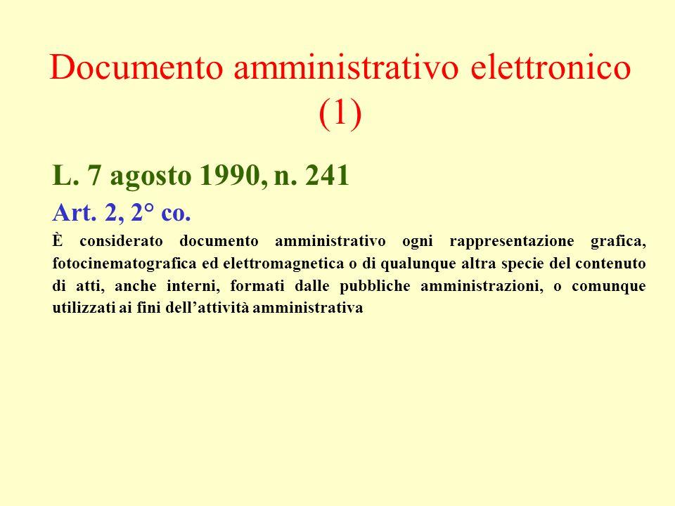Documento amministrativo elettronico (1) L. 7 agosto 1990, n. 241 Art. 2, 2° co. È considerato documento amministrativo ogni rappresentazione grafica,