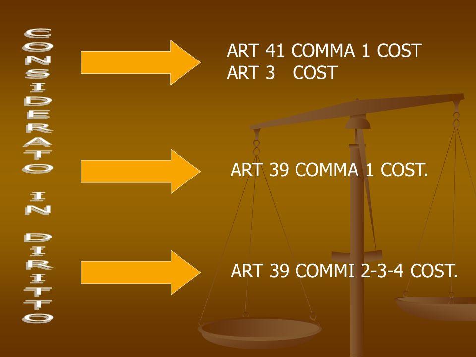 ART 41 COMMA 1 COST ART 3 COST ART 39 COMMA 1 COST. ART 39 COMMI 2-3-4 COST.