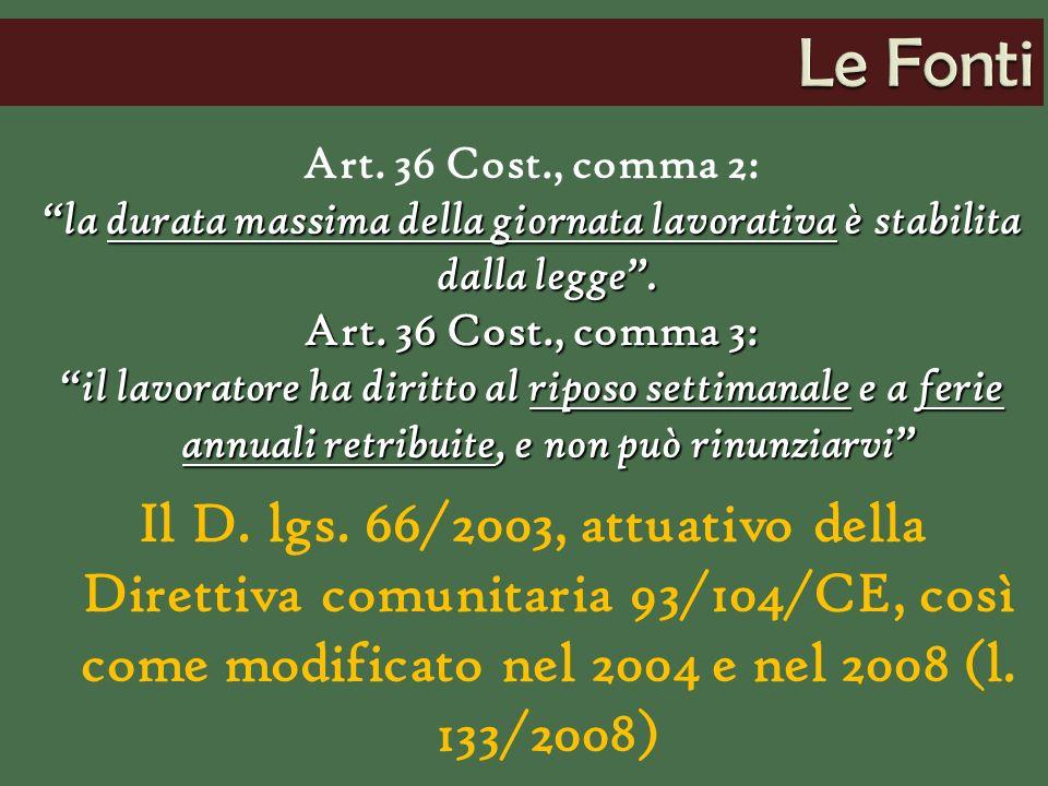 Art. 36 Cost., comma 2: la durata massima della giornata lavorativa è stabilita dalla legge.