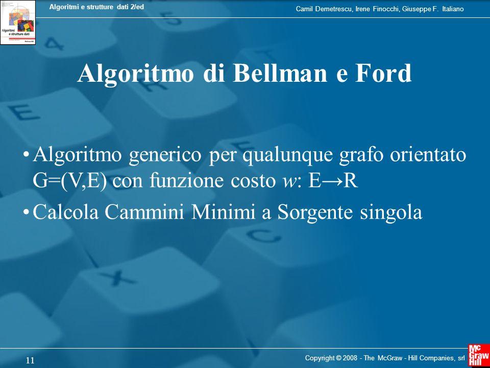 Camil Demetrescu, Irene Finocchi, Giuseppe F. Italiano Algoritmi e strutture dati 2/ed 11 Copyright © 2008 - The McGraw - Hill Companies, srl Algoritm
