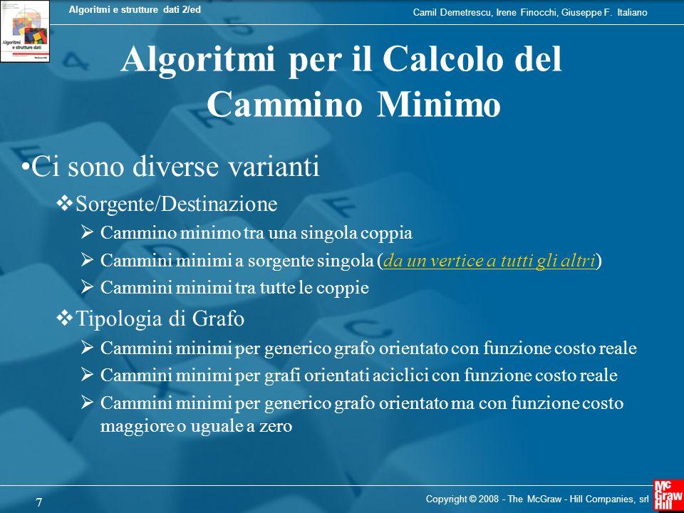 Camil Demetrescu, Irene Finocchi, Giuseppe F. Italiano Algoritmi e strutture dati 2/ed 7 Copyright © 2008 - The McGraw - Hill Companies, srl Algoritmi