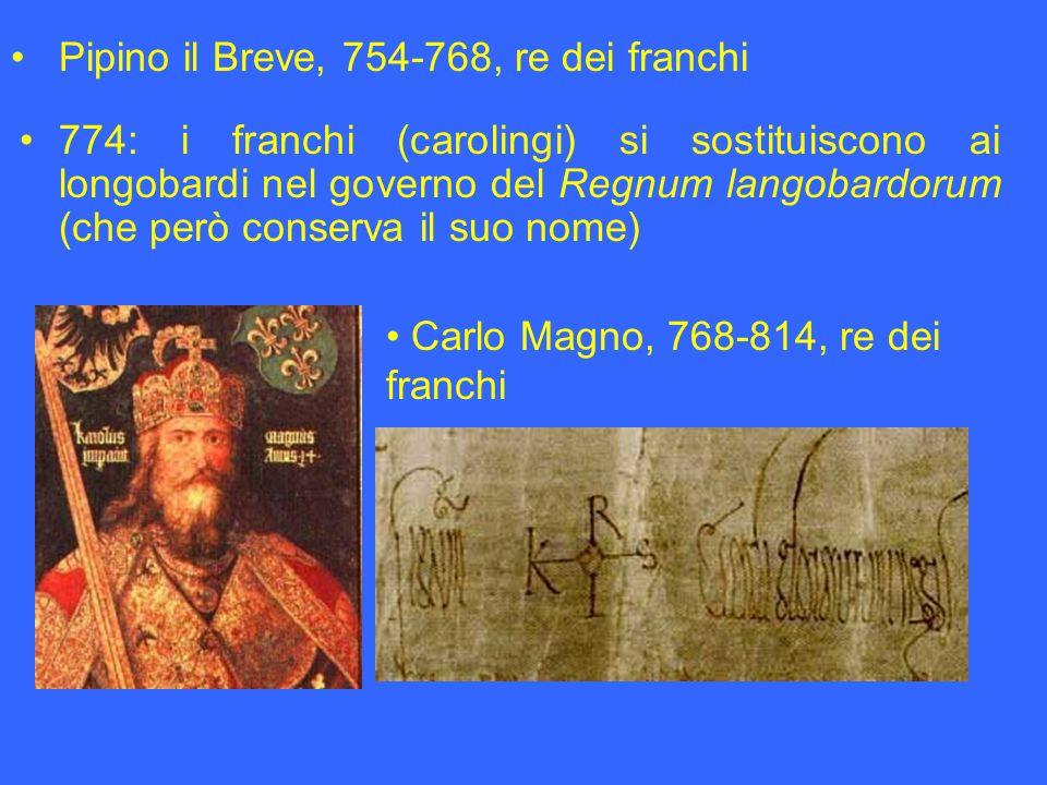 774: i franchi (carolingi) si sostituiscono ai longobardi nel governo del Regnum langobardorum (che però conserva il suo nome) Carlo Magno, 768-814, r