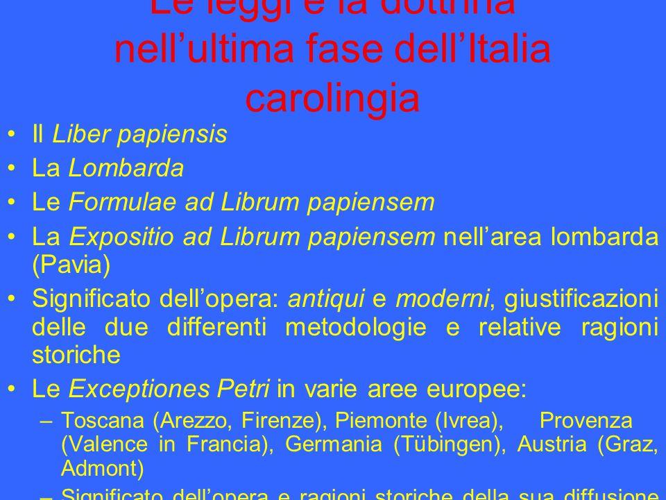 Le leggi e la dottrina nellultima fase dellItalia carolingia Il Liber papiensis La Lombarda Le Formulae ad Librum papiensem La Expositio ad Librum pap