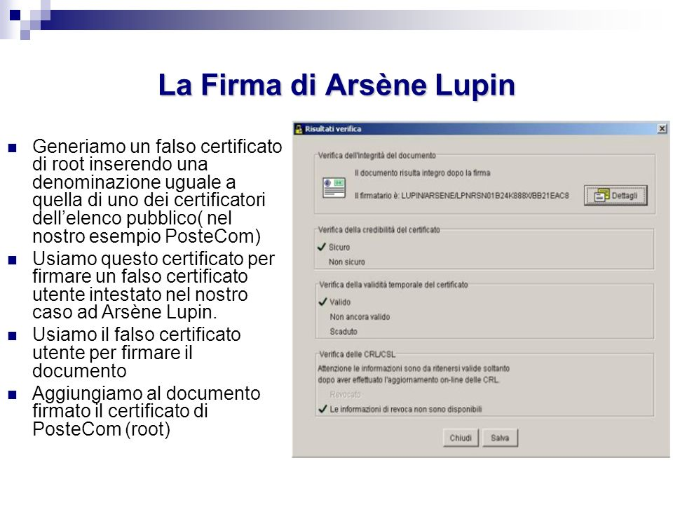 La Firma di Arsène Lupin Generiamo un falso certificato di root inserendo una denominazione uguale a quella di uno dei certificatori dellelenco pubbli