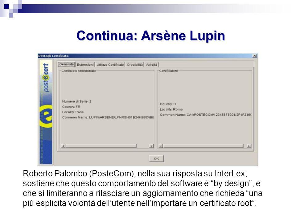 Continua: Arsène Lupin Roberto Palombo (PosteCom), nella sua risposta su InterLex, sostiene che questo comportamento del software è by design, e che s